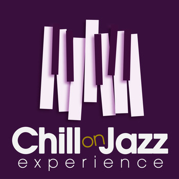 Various Artists - Chill on Jazz Experience