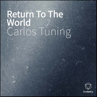 Carlos Tuning - Return To The World