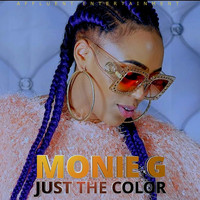 MONIE G - Just the Color
