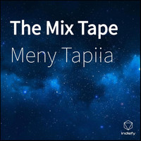 Meny Tapiia - The Mix Tape