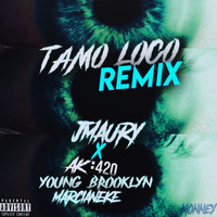 J M4ury featuring Ak4:20, Marcianeke and Young Brooklyn - Tamo Loco (Remix) (Explicit)