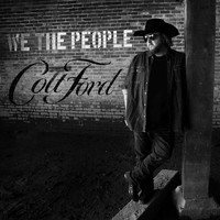 Colt Ford - We the People