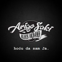 Arigo Saki blues b®and - Hocu da sam ja