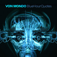 Von Mondo - Blue Hour Quotes