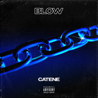 Blow - Catene (Explicit)