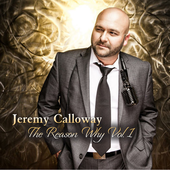 Jeremy Calloway - The Reason Why Vol. 1