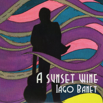 Iago Banet - A Sunset Wine