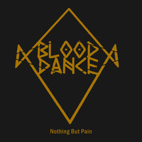 Blood Dance - Nothing but Pain