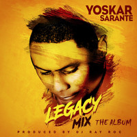 Yoskar Sarante - Legacy Mix The Album