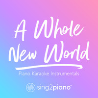 Sing2Piano - A Whole New World (Piano Karaoke Instrumentals)