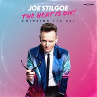 Joe Stilgoe - The Heat is on - Swinging the 80s