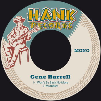 Gene Harrell - I Won't Be Back No More