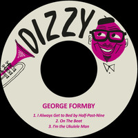George Formby - I Always Get to Bed by Half-Past-Nine