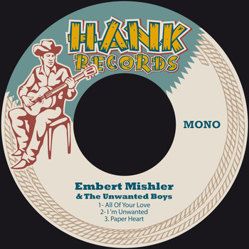 Embert Mishler & The Unwanted Boys - All of Your Love