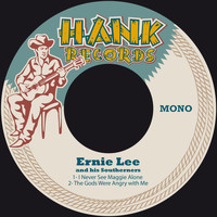 Ernie Lee & His Southerners - I Never See Maggie Alone