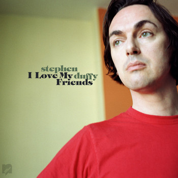 Stephen Duffy - I Love My Friends (Explicit)