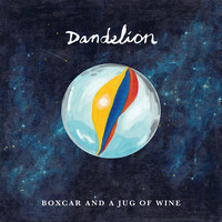 Dandelion - Boxcar And A Jug Of Wine