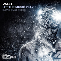 Walt - Let The Music Play (David Rust Remix)