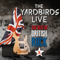 The Yardbirds - The Yardbirds - The Best Of British Rock (Live)