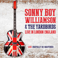 The Yardbirds featuring Sonny Boy Williamson - Sonny Boy Williamson & The Yardbirds Live in London, England (Digitally Re-Mastered)