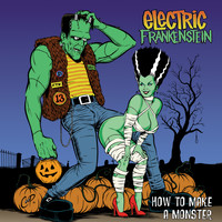 Electric Frankenstein - How to Make a Monster (20th Anniversary Edition)