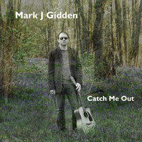 Mark J Gidden - Catch Me Out