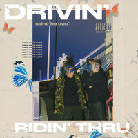 Saint - Drivin' / Ridin' Thru (Explicit)