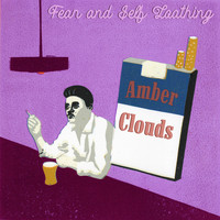 Amber Clouds - Fear and Self-Loathing