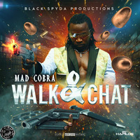 Mad Cobra - Walk & Chat (Explicit)