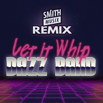 Dazz Band - Let It Whip (Smithmusix Remix)