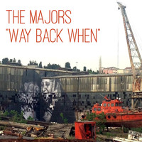 The Majors - Way Back When