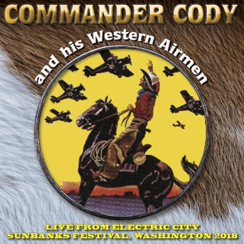 Commander Cody - Live From Electric City