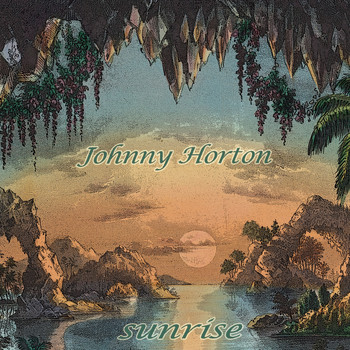 Johnny Horton - Sunrise