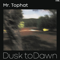Mr. Tophat - Dusk to Dawn Part II