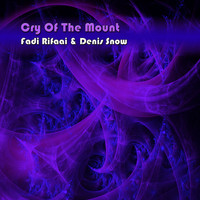 Fadi Rifaai, Denis Snow - Cry Of The Mount
