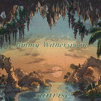 Jimmy Witherspoon - Sunrise