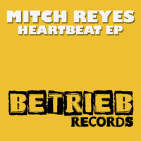 Mitch Reyes - Heartbeat EP