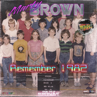 Marty Brown - Remember 1982 (with Staiff)