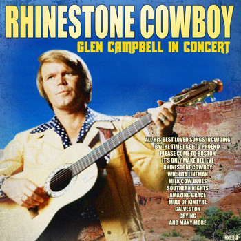 Glen Campbell - Rhinestone Cowboy - Glen Campbell in Concert (Live)