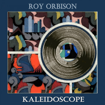 Roy Orbison - Kaleidoscope
