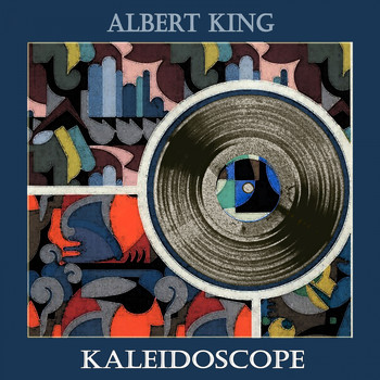 Albert King - Kaleidoscope