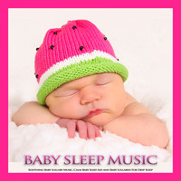 Baby Lullaby, Baby Sleep Music, Einstein Baby Lullaby Academy - Baby Sleep Music: Soothing Baby Lullaby Music, Calm Baby Sleep Aid and Baby Lullabies For Deep Sleep