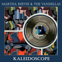 Martha Reeves & The Vandellas - Kaleidoscope