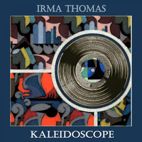 Irma Thomas - Kaleidoscope
