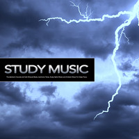 Study Music & Sounds, Study Alpha Waves, Binaural Beats Sleep - Study Music: Thunderstorm Sounds and Calm Binaural Beats, Isochronic Tones, Study Alpha Waves and Ambient Music For Deep Focus