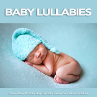 Baby Lullaby, Baby Sleep Music, Einstein Baby Lullaby Academy - Baby Lullabies: Ocean Waves For Baby Sleep and Baby Lullaby Piano Music For Babies