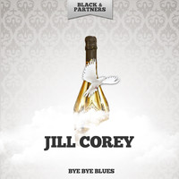 Jill Corey - Bye Bye Blues