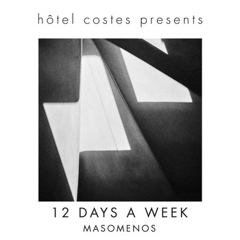 Masomenos - Hôtel Costes presents...12 days a week