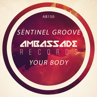 Sentinel Groove - Your Body
