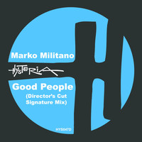 Marko Militano - Good People: The Director's Cut Remixes, Part 1 (Explicit)